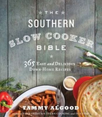 The southern slow cooker bible 365 easy and delicious down home the southern slow cooker bible 365 easy and delicious down home recipes pdf forumfinder Gallery