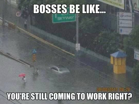 Bad Weather Quotes Funny: Bosses Want Workers To Work Every Time, No Matter How Bad