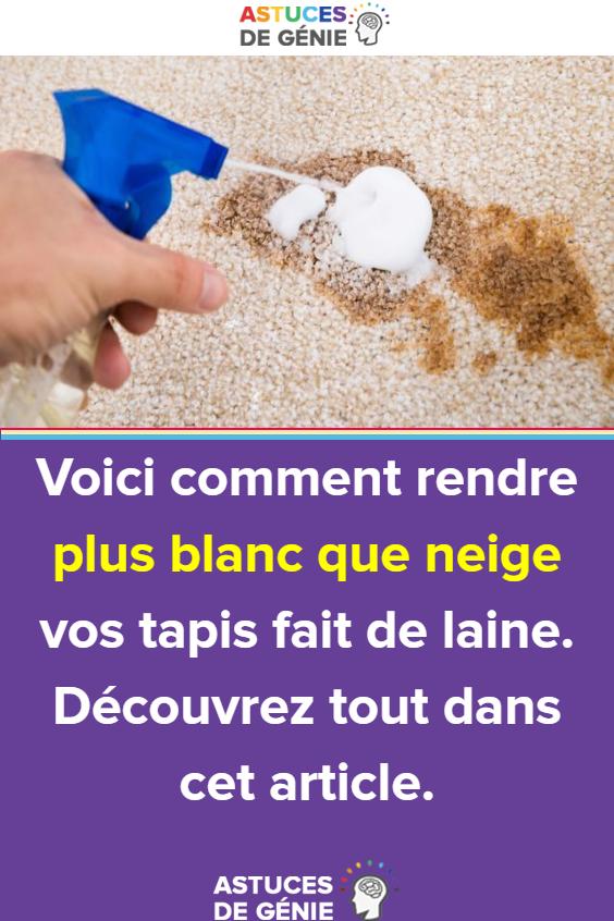 Voici Comment Rendre Plus Blanc Que Neige Vos Tapis Fait De Laine Decouvrez Tout Dans Cet Article Nettoyer Tapis Tapis Astuces Pour Nettoyer