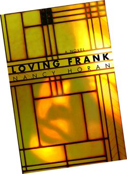 Loving Frank by Nancy Horan. A fascinating look at the forbidden love been Frank Lloyd Wright and Mamah Borthwick Cheney