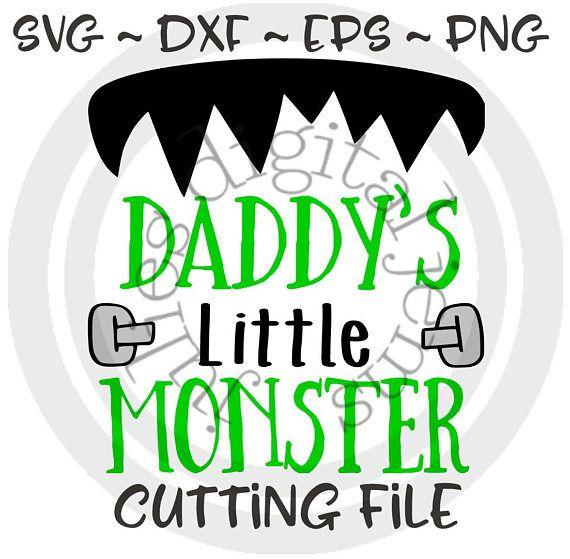 Daddy S Little Monster Svg Frankenstein Svg Monster Monster Shirts Monster Treats Daddys Little Monster
