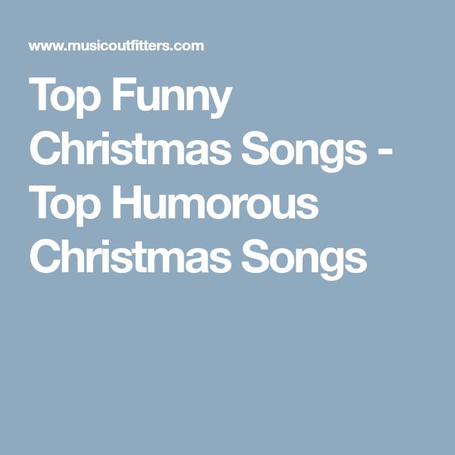 Top Funny Christmas Songs - Top Humorous Christmas Songs
