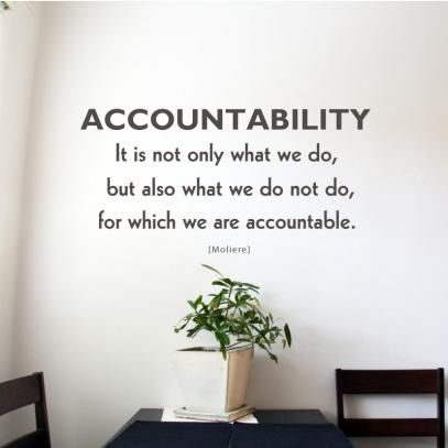 Accountability Quotes Quotesgram Accountability Quotes Entrepreneurship Quotes Work Quotes