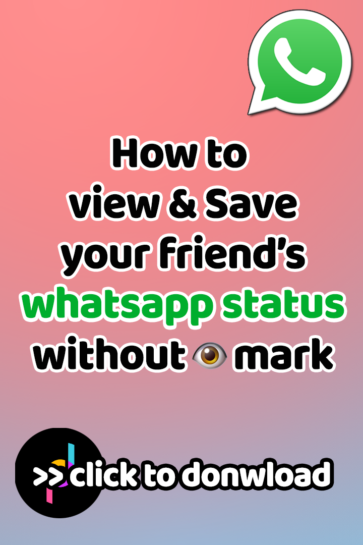 How To Seesave Your Friends Whatsapp Status Messages