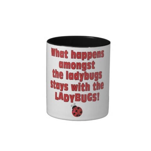 What Happens  . . . Ladybugs Coffee Mug
