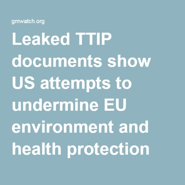 Leaked TTIP documents show US attempts to undermine EU environment and health protection laws