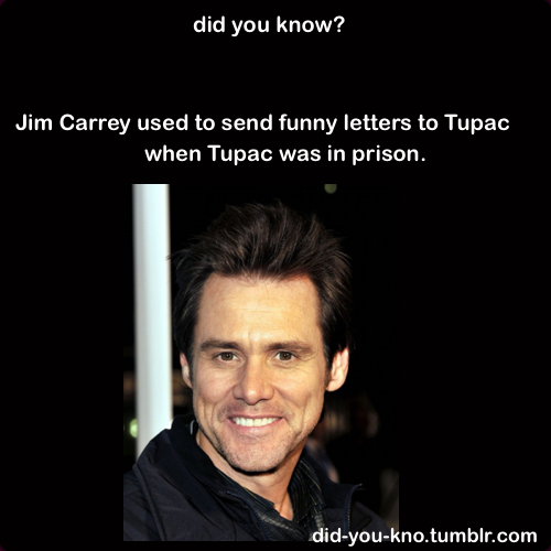 Jim Carrey Used To Send Funny Letters To Tupac When Tupac Was In Prison Funny Letters Jim Carrey Learn Something New Everyday