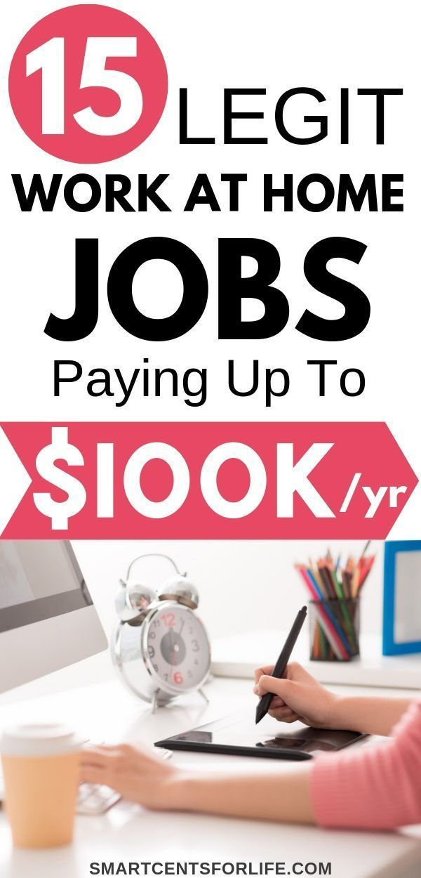 15 Legitimate Work-from-Home Jobs that Pay Up to $100,000+ A Year\u2013 With No College Degree Looking to work from home this year? Check out this list of legitimate work from jobs paying up to $100,000+ A Year. Real work at home jobs! #stayathome
