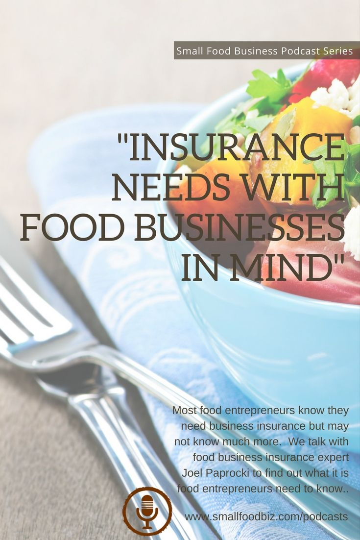 Insurance Needs With Food Businesses In Mind Podcast Food Business Ideas Small Meals Artisan Food