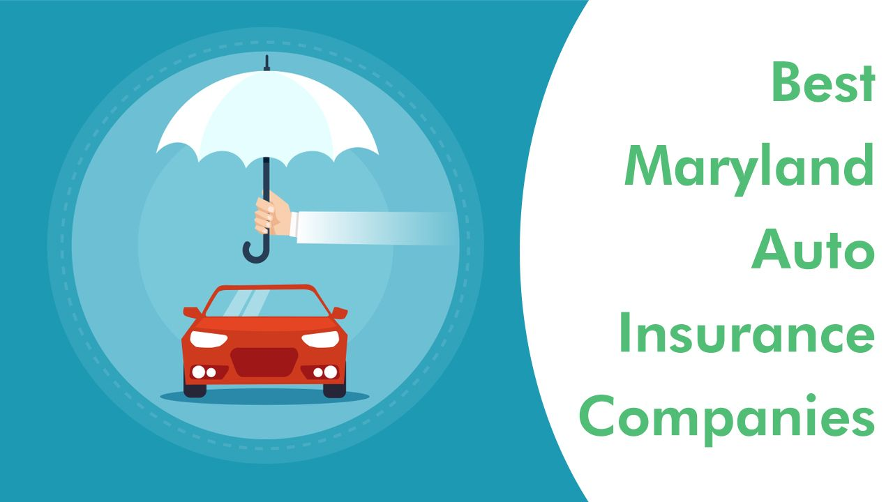 Best Maryland Auto Insurance Companies Details Auto Insurance Companies Car Insurance Best Auto Insurance Companies