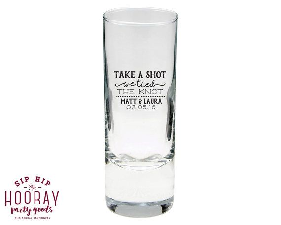 Take A Shot We Tied The Knot Shot Glass Wedding Favors Shooters Wedding Shot Glasses Wedding Shooters Take a Shot Wedding Favor Shots by SipHipHooray
