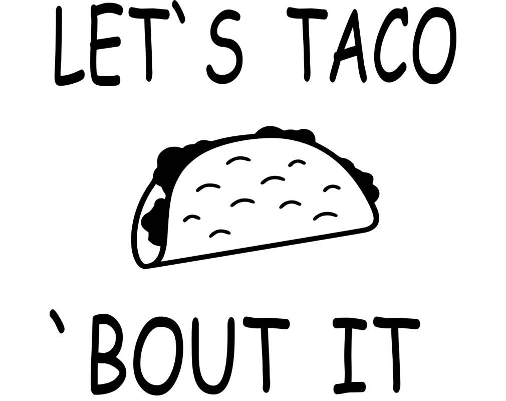 lets taco bout it svg  eps  dxfm png  dxf  files for cutting machines  instant download  files