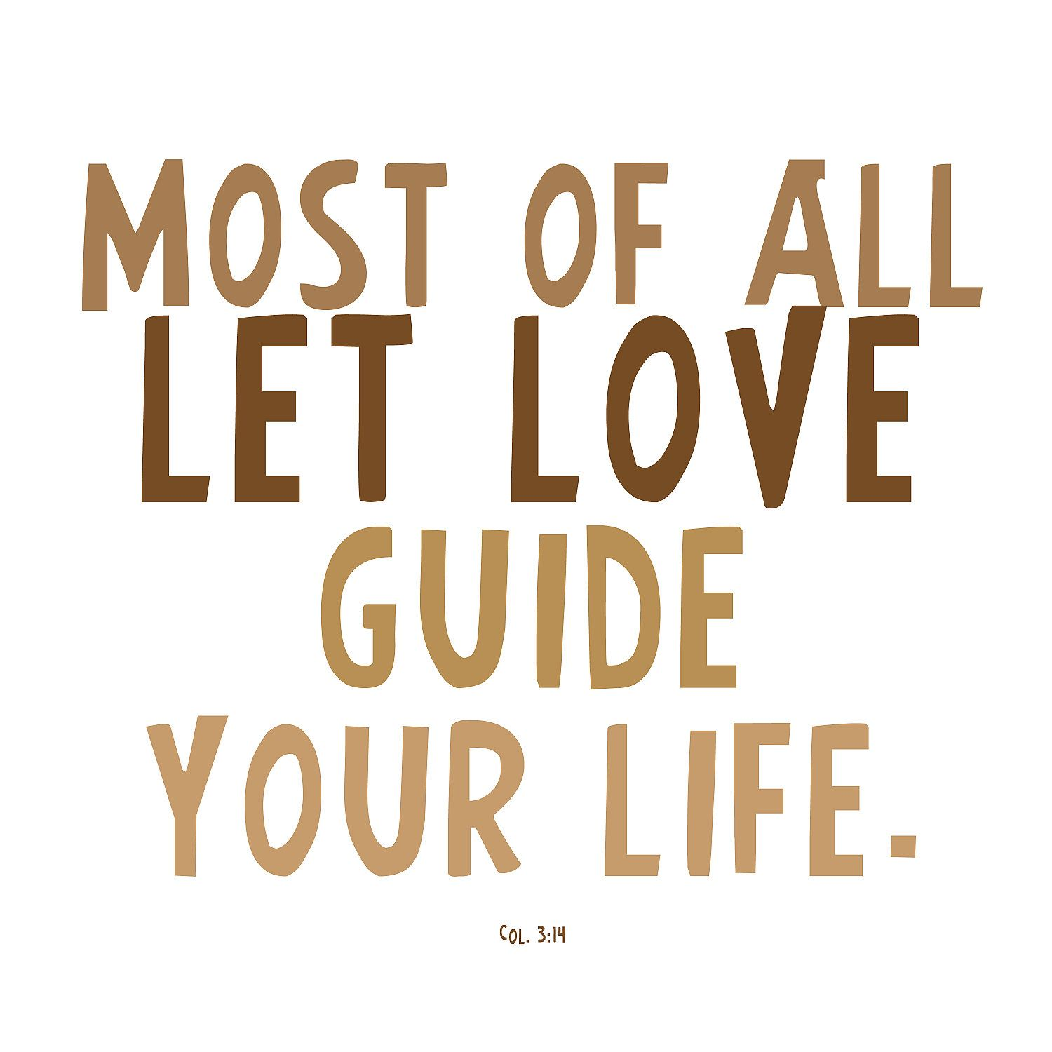 Incroyable Print, Love, Quote, Bible Verse, Let Love Guide Your Life, 10x10