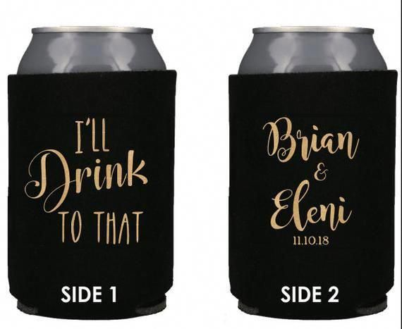 Personalized Wedding Koozies I'll Drink to that Wedding Favors Can Coolers | eBay