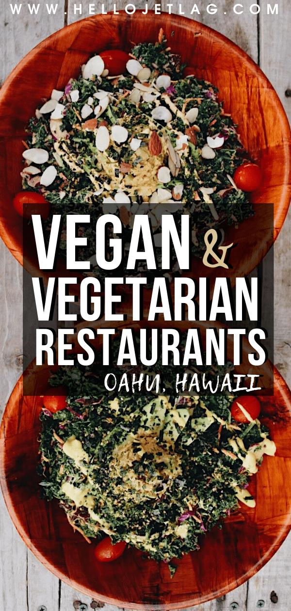 23 Must Visit Oahu Vegan Vegetarian Restaurants In 2020 Vegetarian Friendly Restaurants Vegetarian Vegan Restaurants