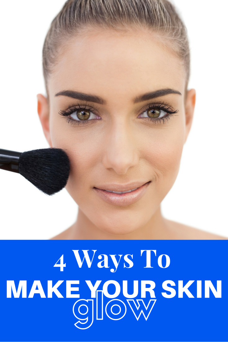 4 Ways to Make Your Skin Glow l Glowing skin