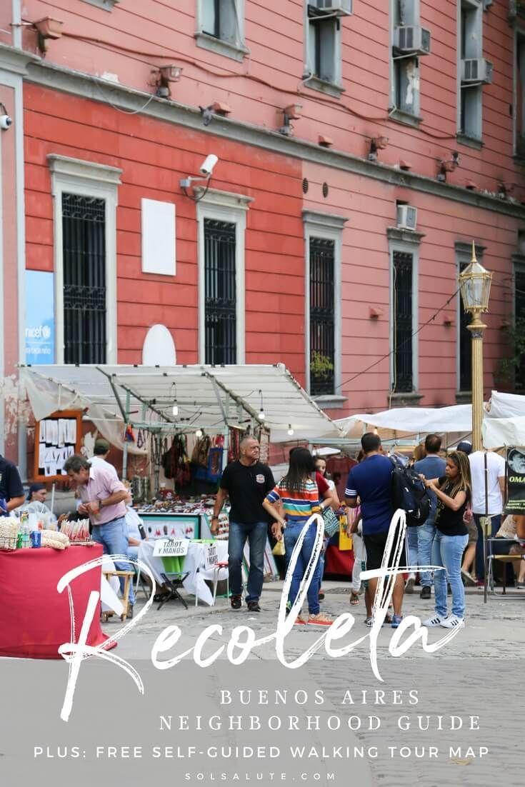 Buenos Aires Neighborhood Guide Recoleta Sol Salute The Neighbourhood Neighborhood Guide South America Travel