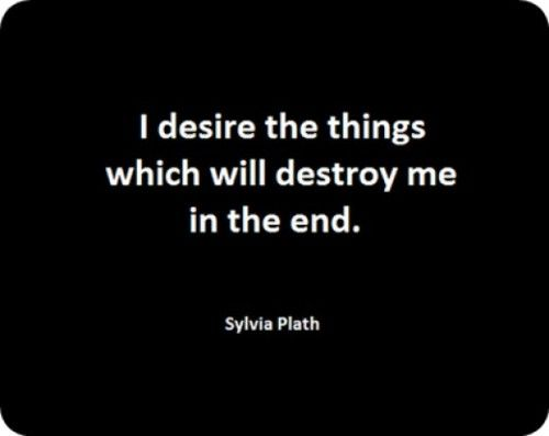 When everything you love, crave, or desire is bad.