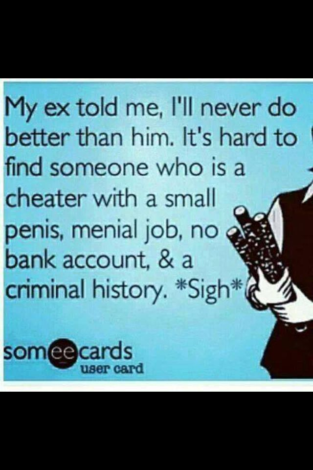 Haha This Reminds Me If A Loser I Know Not My Ex But Someone S