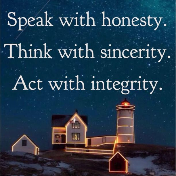 read complete speak with honesty think with sincerity act with  think with sincerity act with integrity