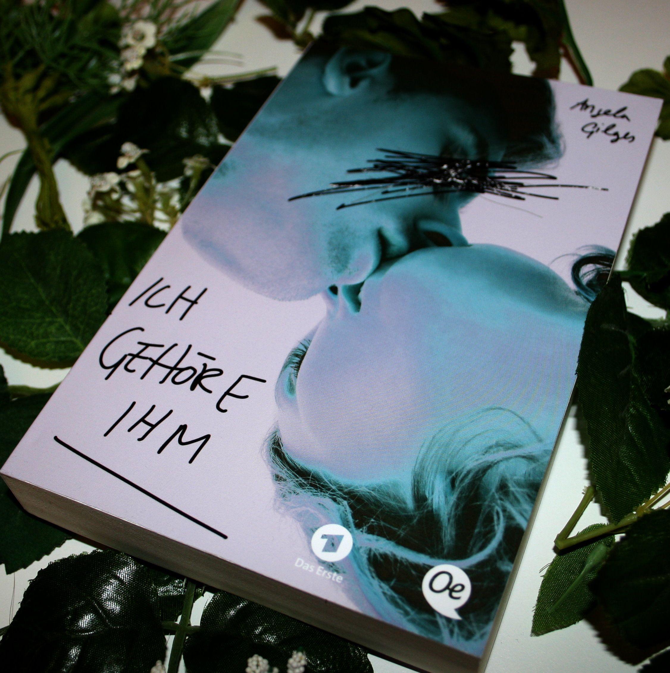 [Rezension] Angela Gilges Ich gehöre ihm Bücher, Filme