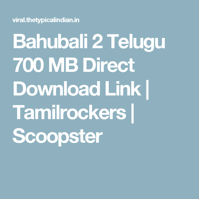 Bahubali 2 Telugu 700 MB Direct Download Link | Tamilrockers