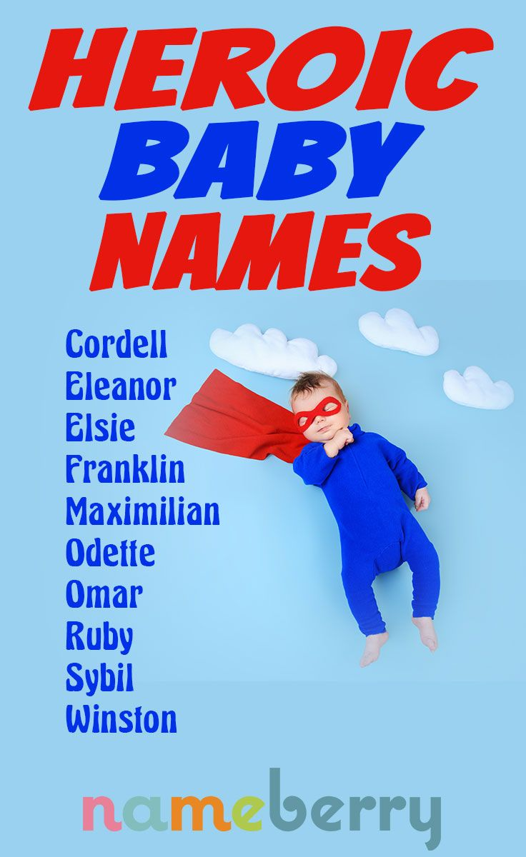 Heroic Baby Names Franklin Eleanor Omar And Odette Cool Baby