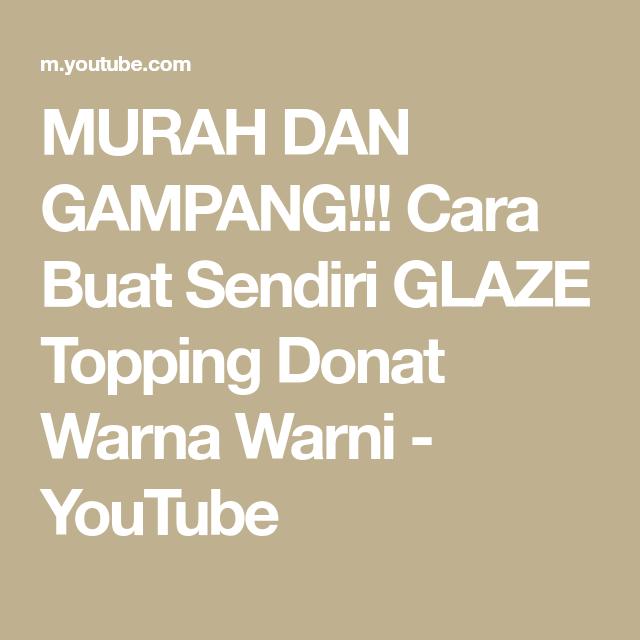 Murah Dan Gampang Cara Buat Sendiri Glaze Topping Donat Warna Warni Youtube Di 2020 Resep Warna Donat