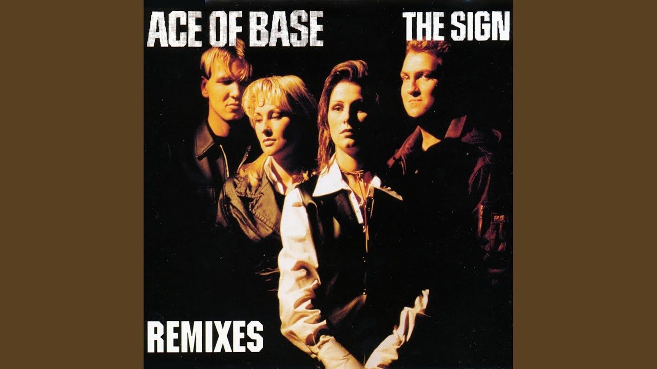 Ace Of Base The Sign Ace Of Base My Favorite Music Youtube
