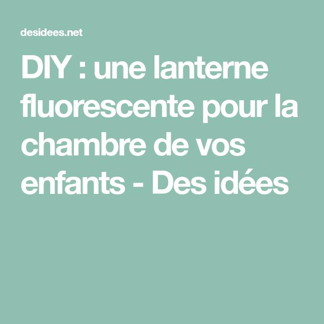 diy une lanterne fluorescente pour la chambre de vos enfants activites enfants pinterest lanterne chambre de et le chambre