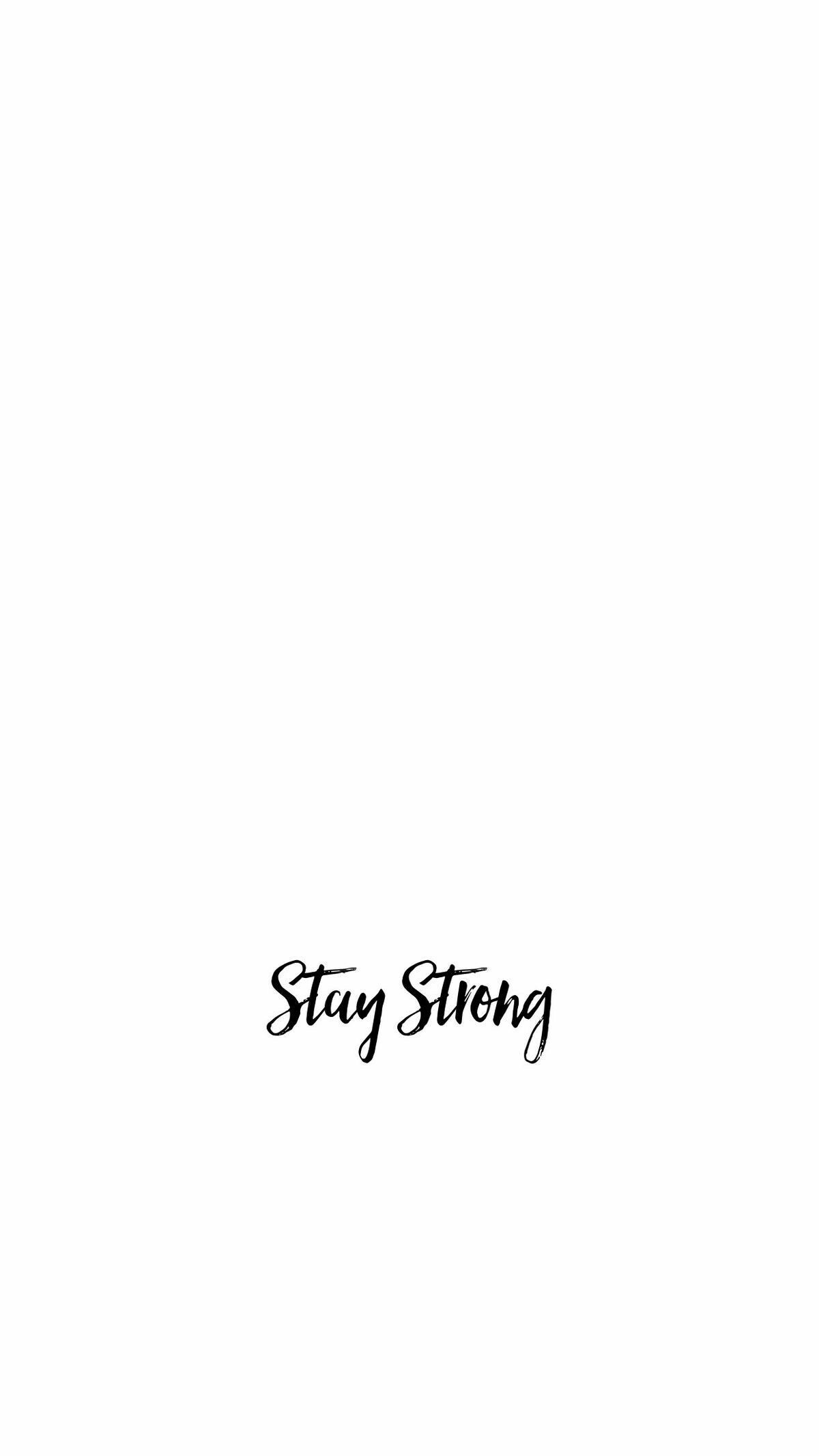 Stay Strong Quote White Background Quotes Iphone Background Quote Wallpaper Iphone Quotes