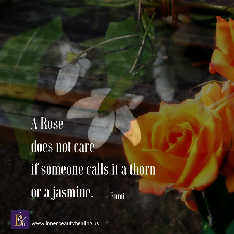 A Rose Does Not Care If Someone Calls It A Thorn Or A Jasmine