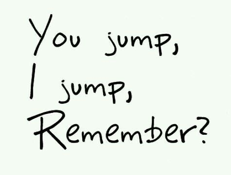 You Jump I Jump Remember With Images Titanic Quotes Love