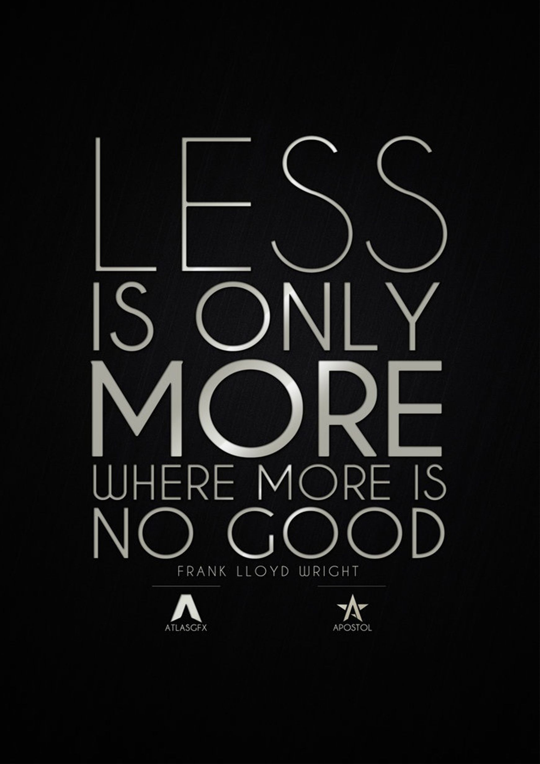 Poster design less is more -  Less Is Only More Where More Is No Good Frank L Wright