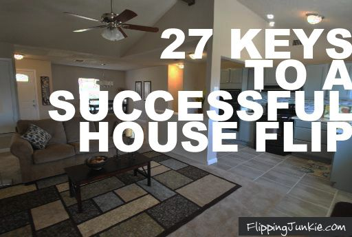 Get 27 house flipping tips that ensure a successful house for Tips to flipping houses
