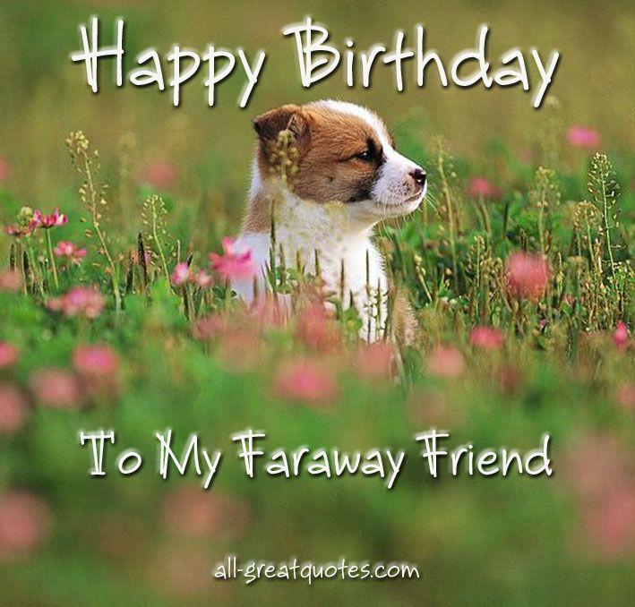 Happy Birthday To My Far Away Friend Happy Birthday To You Happy