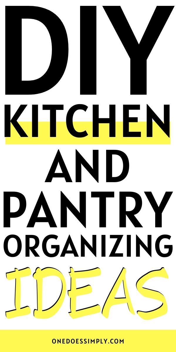 DIY Kitchen And Pantry Organizing Ideas