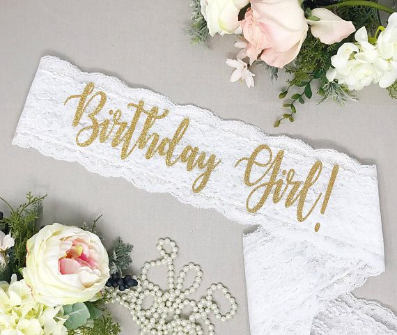 Birthday Sash - 21st Birthday - 30th Birthday -Birthday Party Classy lace sash for the Birthday Girl who wants something unique! These handmade sashes make a perfect gift that she can hold onto and cherish for years to come. PRODUCT INFO: - Birthday Girl! sash - For #21stbirthdaysash