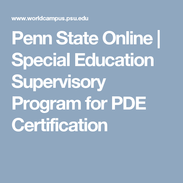 Penn State Online Special Education Supervisory Program For Pde