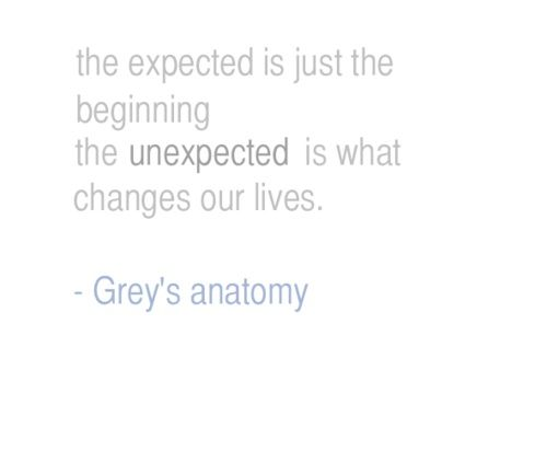 the expected is just the beginning the unexpected is