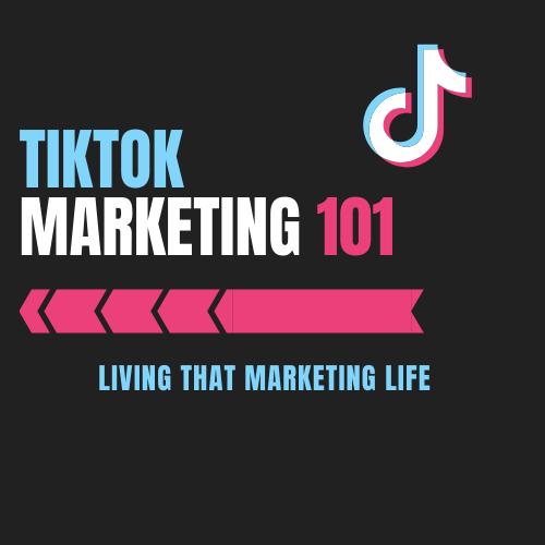 Tiktok Marketing 101 In 2021 Marketing 101 Network Marketing Business Network Marketing