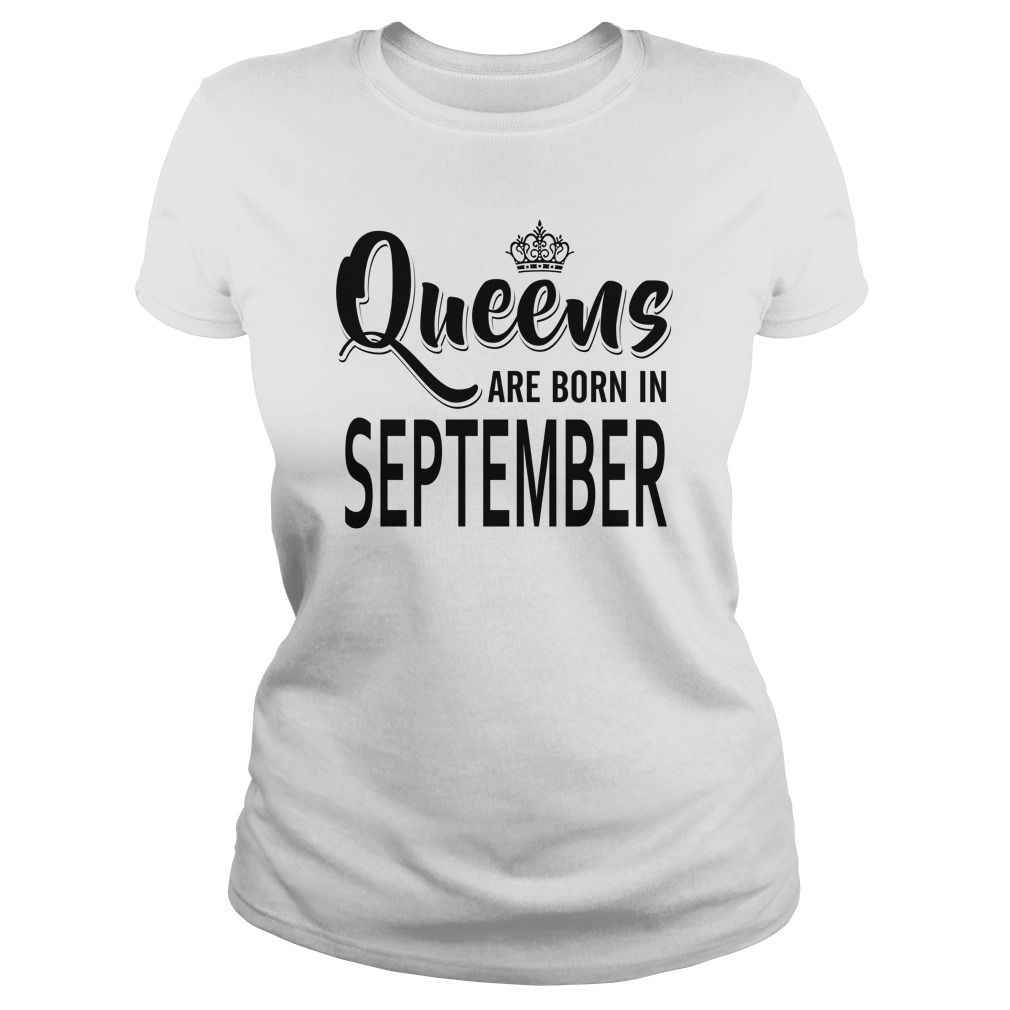 Queens Are Born In September March Born Mens Tops Birthday Shirts