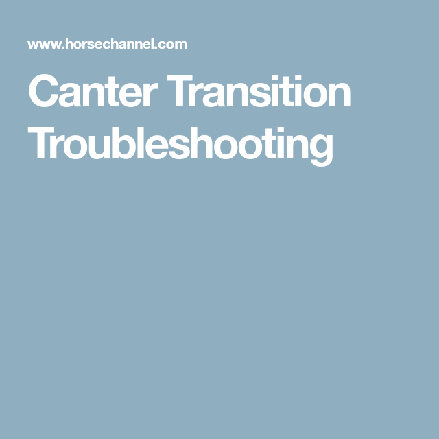 Canter Transition Troubleshooting