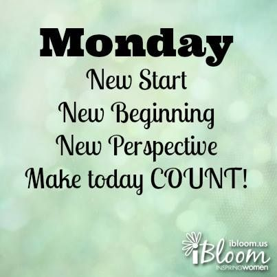 Happy Monday It S The Start Of A New Week Whatever Happened Last
