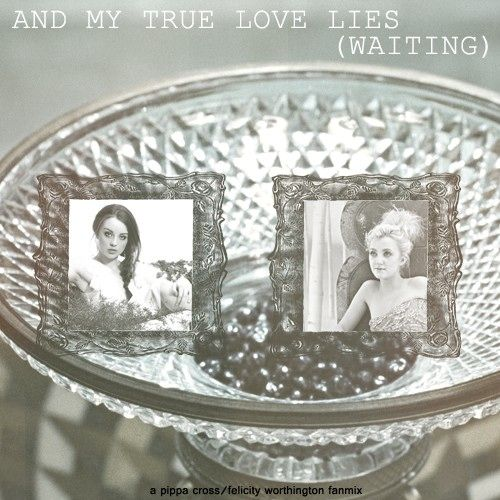 And My True Love Lies (Waiting)