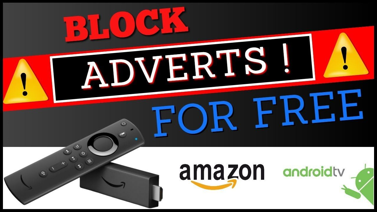 Block Adverts On All Devices Firestick Ad Free Streaming Youtube Fire Tv Stick Free Amazon Products Virtual Private Network