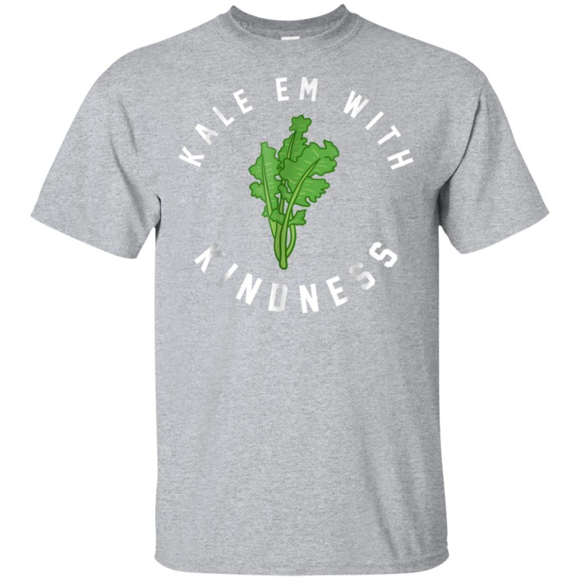99promocode Kale Em With Kindness Funny Cool Pun Green Veggies T Shirt Green Veggies Kindness Shirts T Shirt