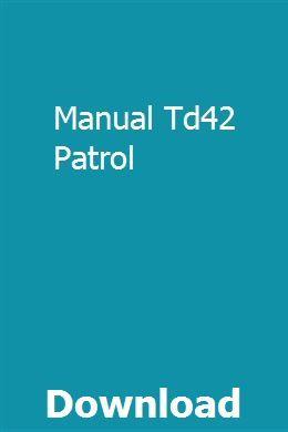 Manual Td42 Patrol | lesssnifinin | Repair manuals, Manual