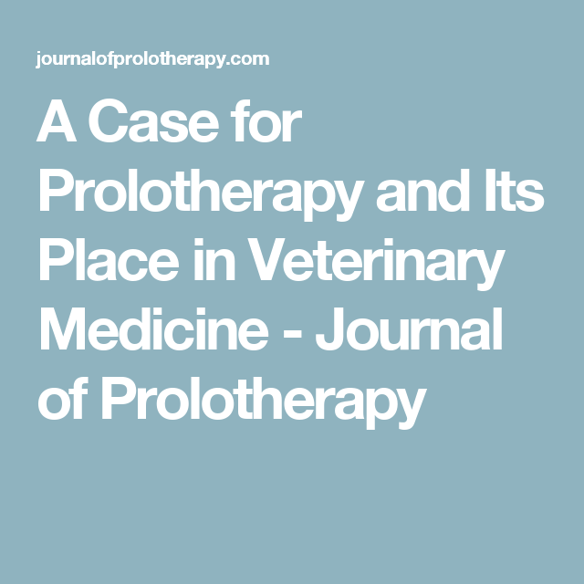 A Case for Prolotherapy and Its Place in Veterinary Medicine