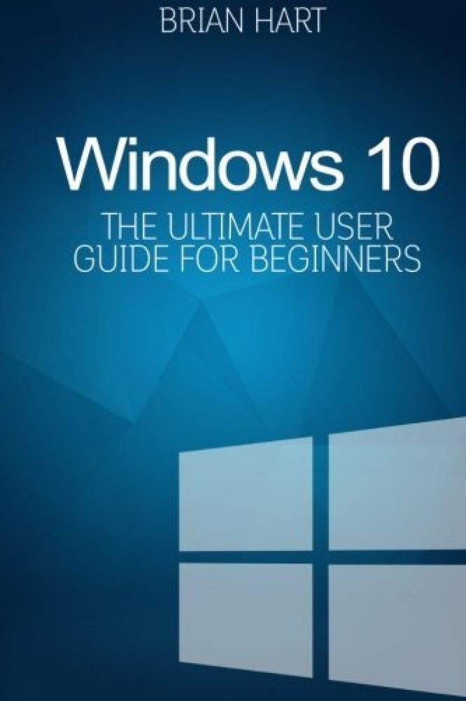 Windows 10 The Ultimate User Guide for Beginners, New Windows 10